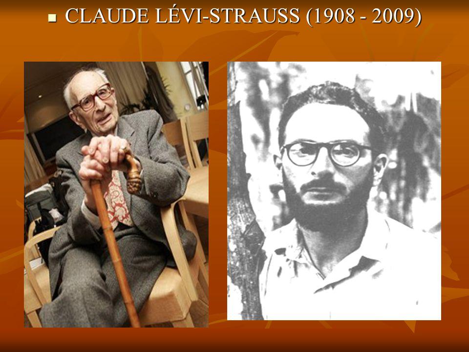 CLAUDE LÉVI-STRAUSS (1908 - 2009)