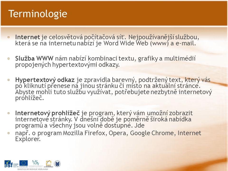 Terminologie Internet je celosvětová počítačová síť. Nejpoužívanější službou, která se na internetu nabízí je Word Wide Web (www) a e-mail.