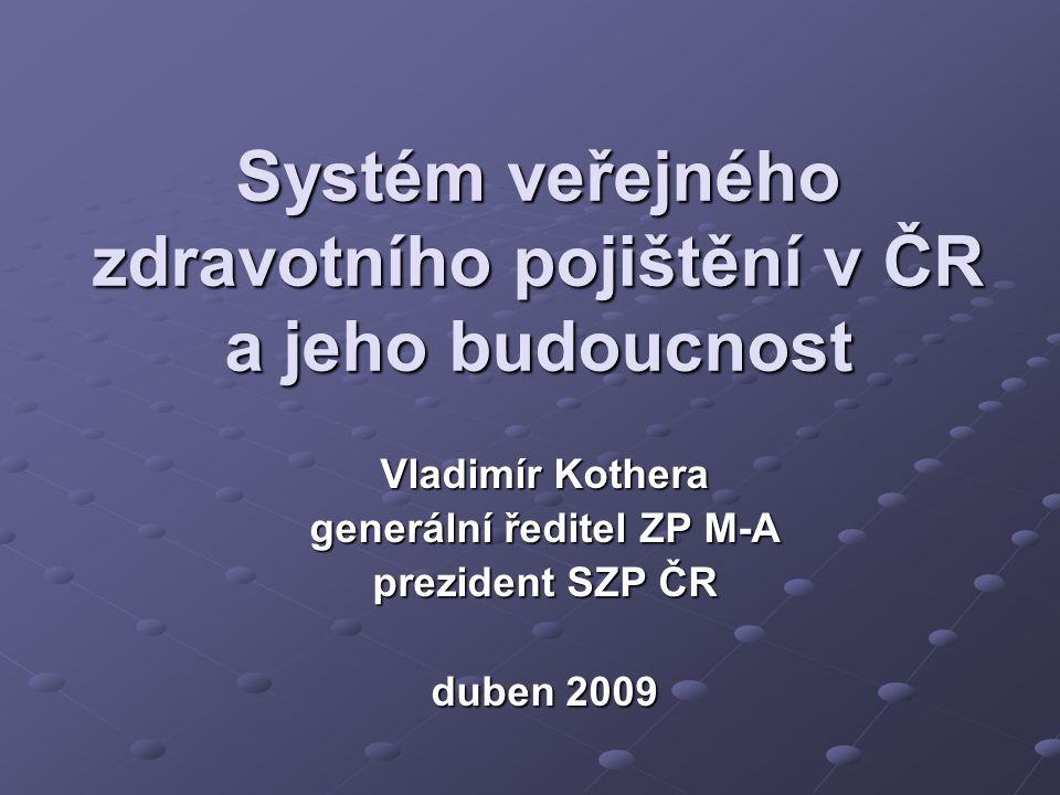 Systém veřejného zdravotního pojištění v ČR a jeho budoucnost