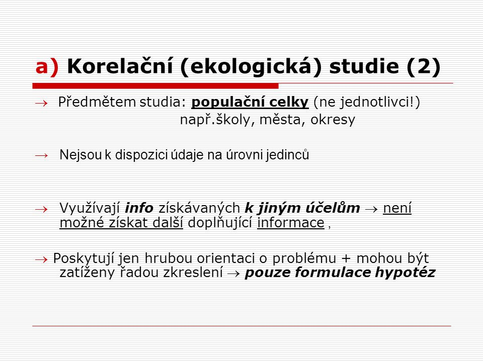 a) Korelační (ekologická) studie (2)