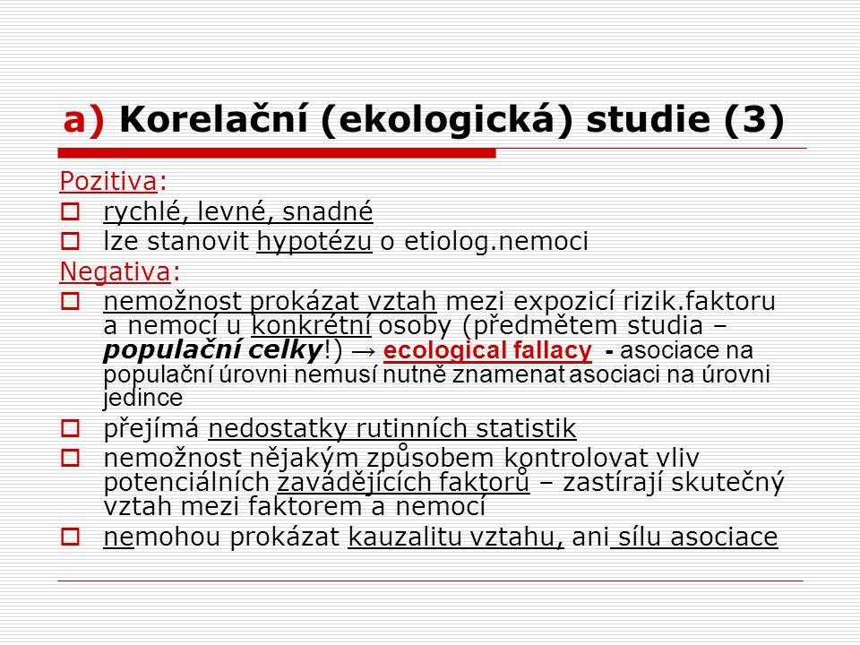 a) Korelační (ekologická) studie (3)