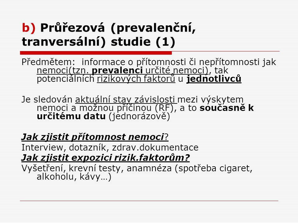 b) Průřezová (prevalenční, tranversální) studie (1)