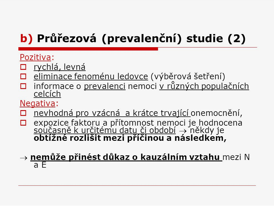 b) Průřezová (prevalenční) studie (2)