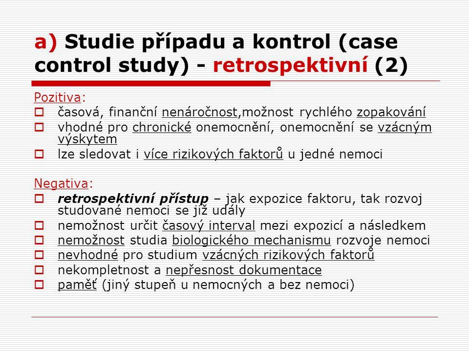 a) Studie případu a kontrol (case control study) - retrospektivní (2)