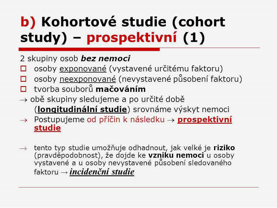 b) Kohortové studie (cohort study) – prospektivní (1)