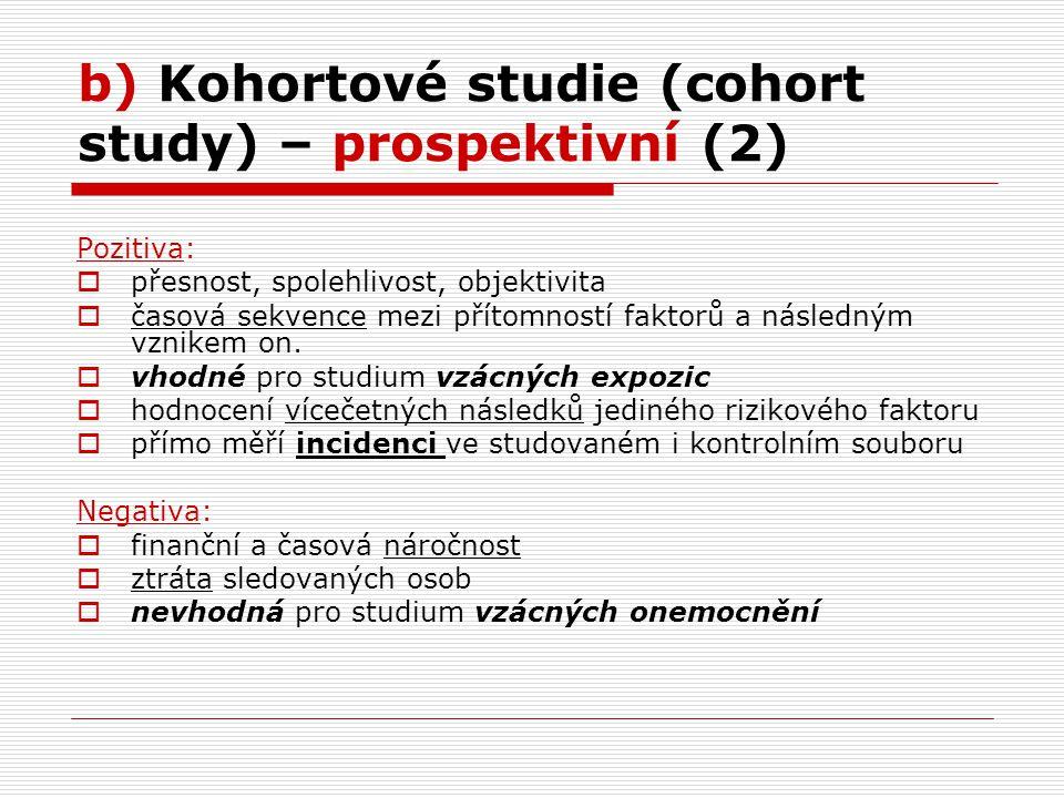 b) Kohortové studie (cohort study) – prospektivní (2)