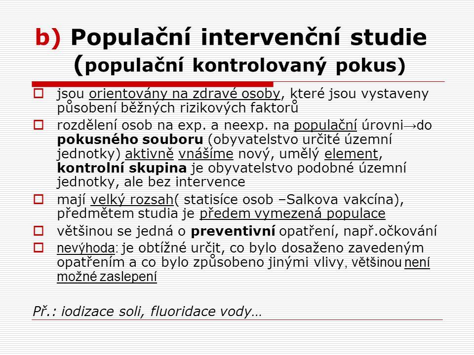 b) Populační intervenční studie (populační kontrolovaný pokus)