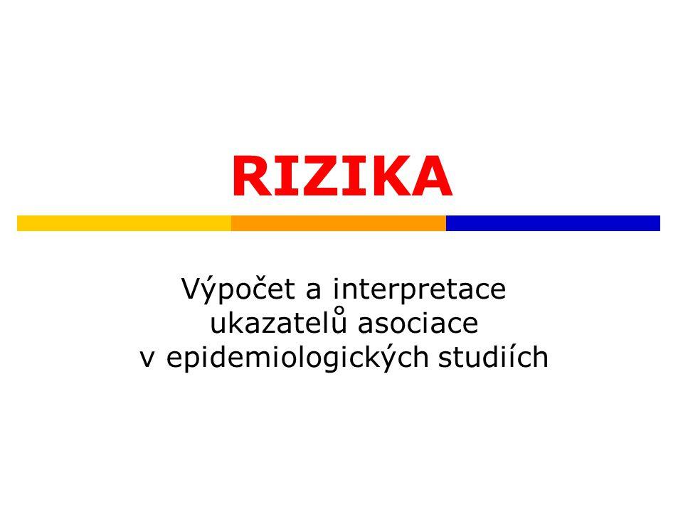 Výpočet a interpretace ukazatelů asociace v epidemiologických studiích