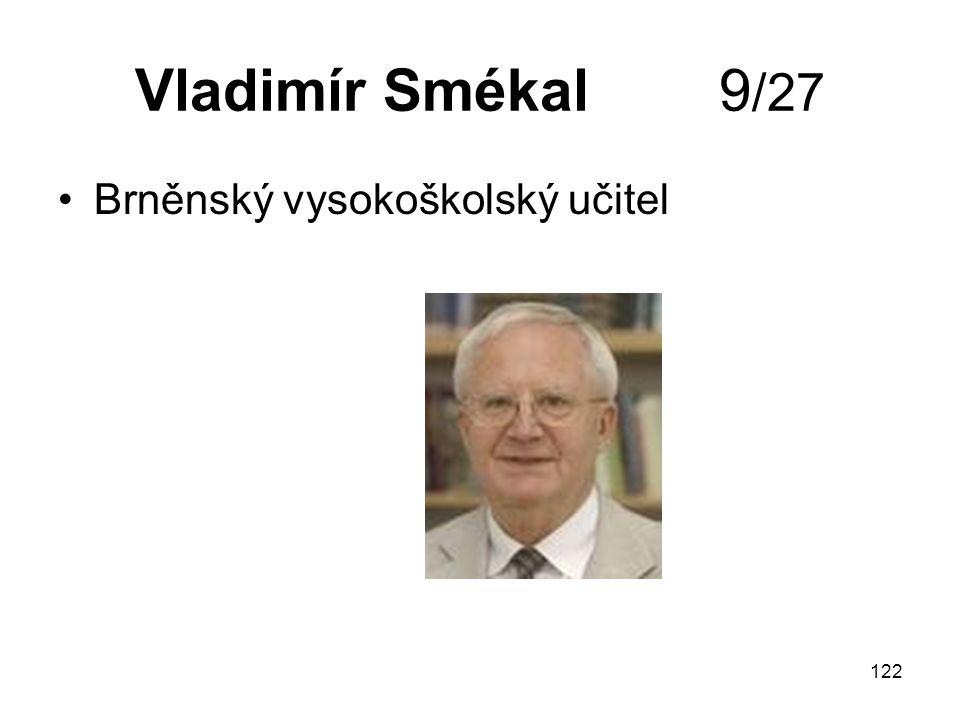 Vladimír Smékal 9/27 Brněnský vysokoškolský učitel