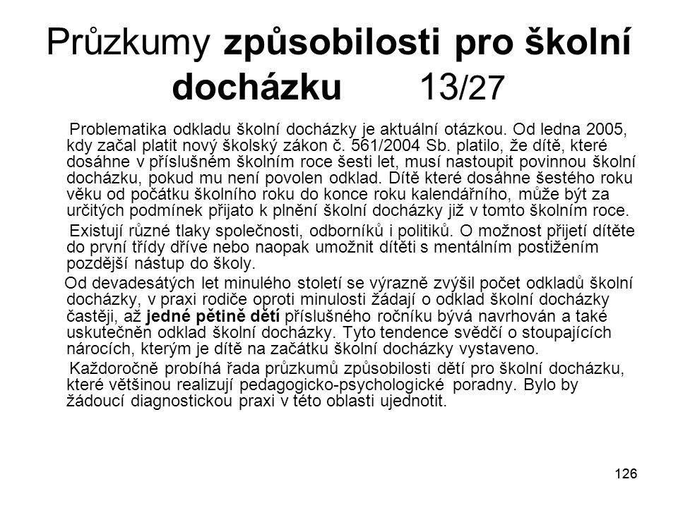 Průzkumy způsobilosti pro školní docházku 13/27