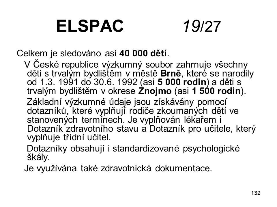 ELSPAC 19/27 Celkem je sledováno asi 40 000 dětí.