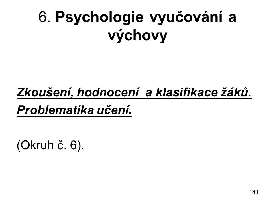 6. Psychologie vyučování a výchovy