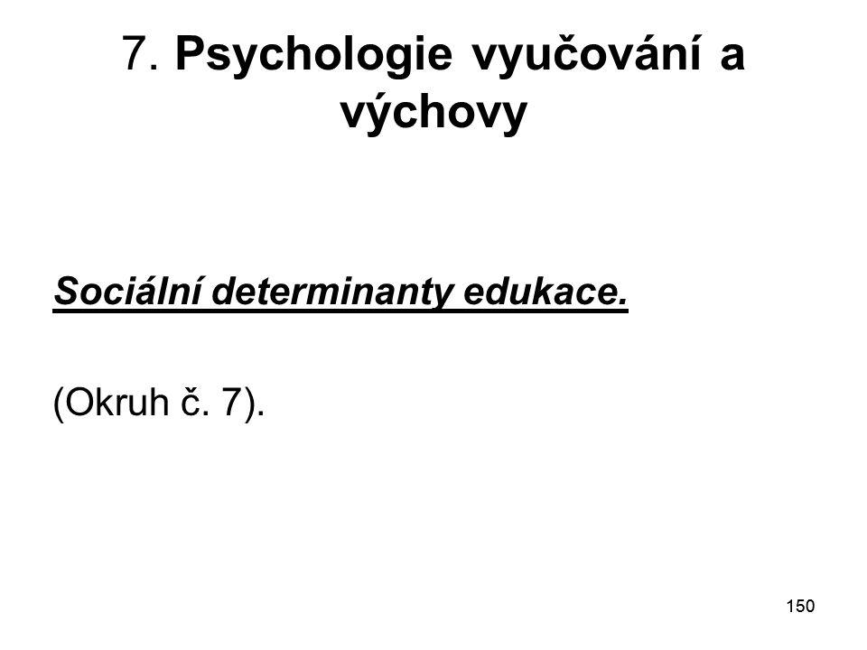 7. Psychologie vyučování a výchovy