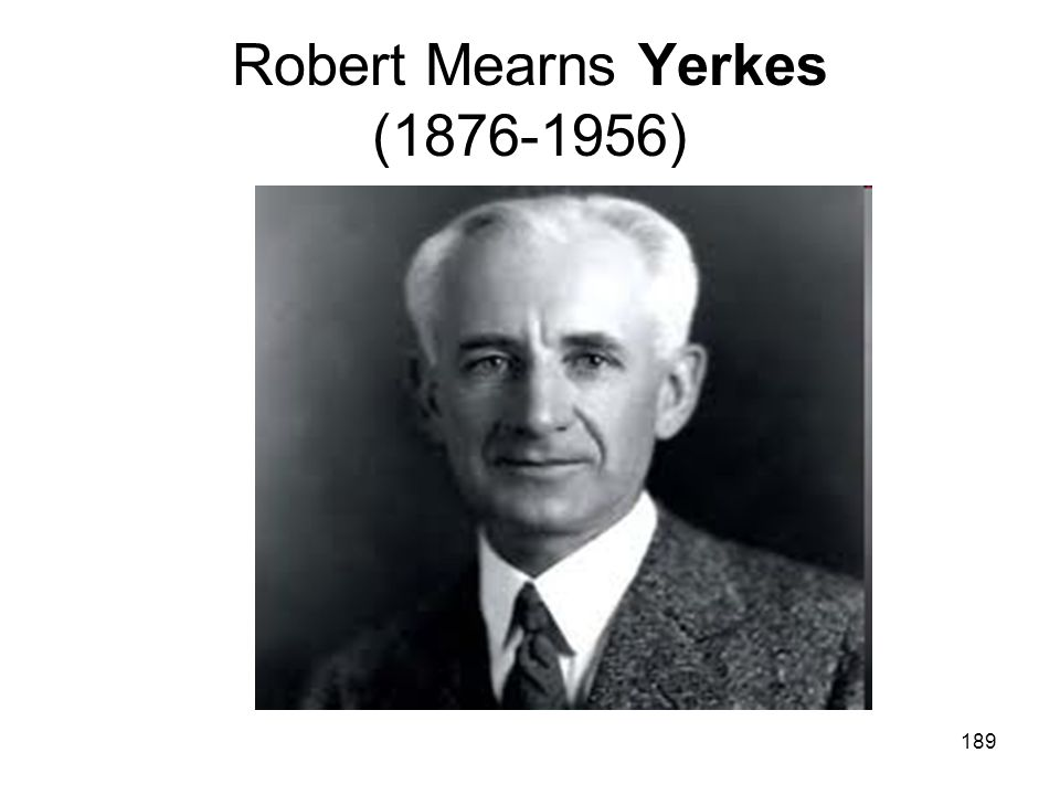 Robert Mearns Yerkes (1876-1956)