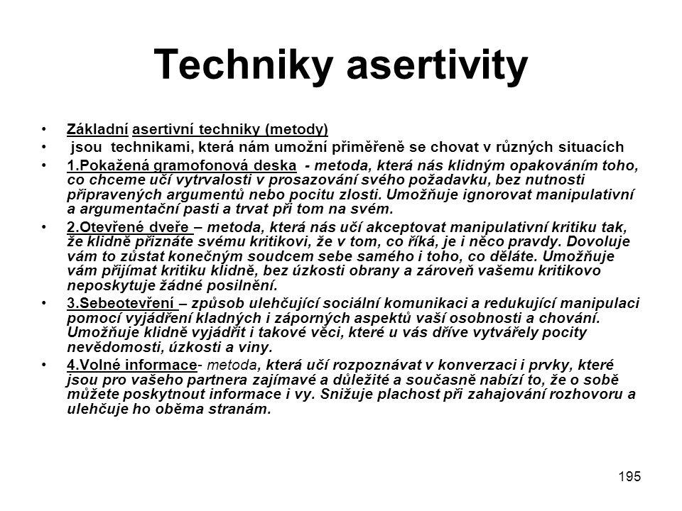 Techniky asertivity Základní asertivní techniky (metody)