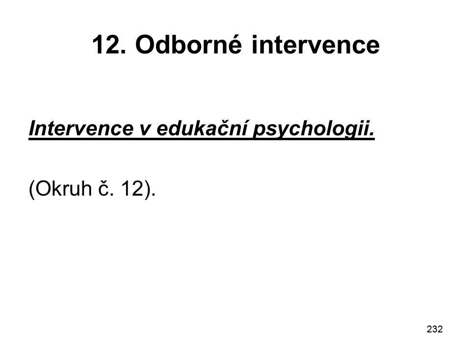 12. Odborné intervence Intervence v edukační psychologii.