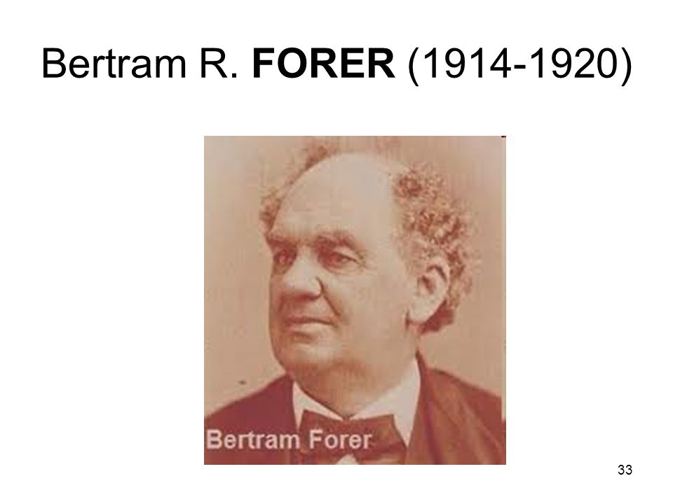 Bertram R. FORER (1914-1920)