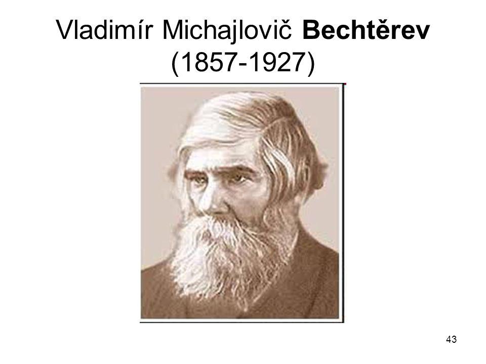 Vladimír Michajlovič Bechtěrev (1857-1927)