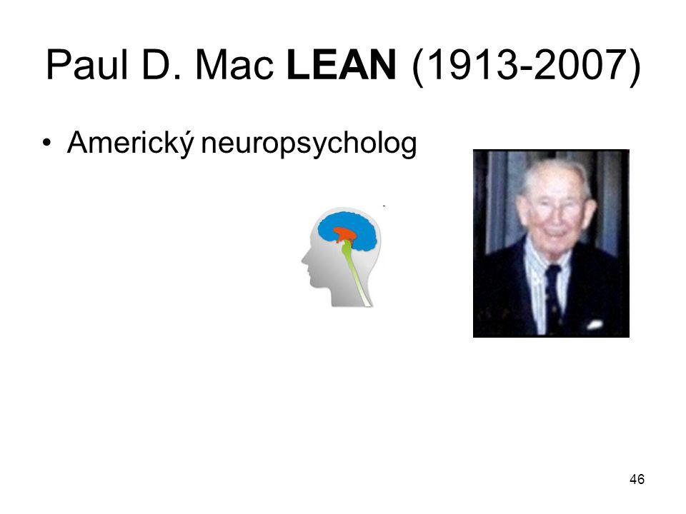 Paul D. Mac LEAN (1913-2007) Americký neuropsycholog