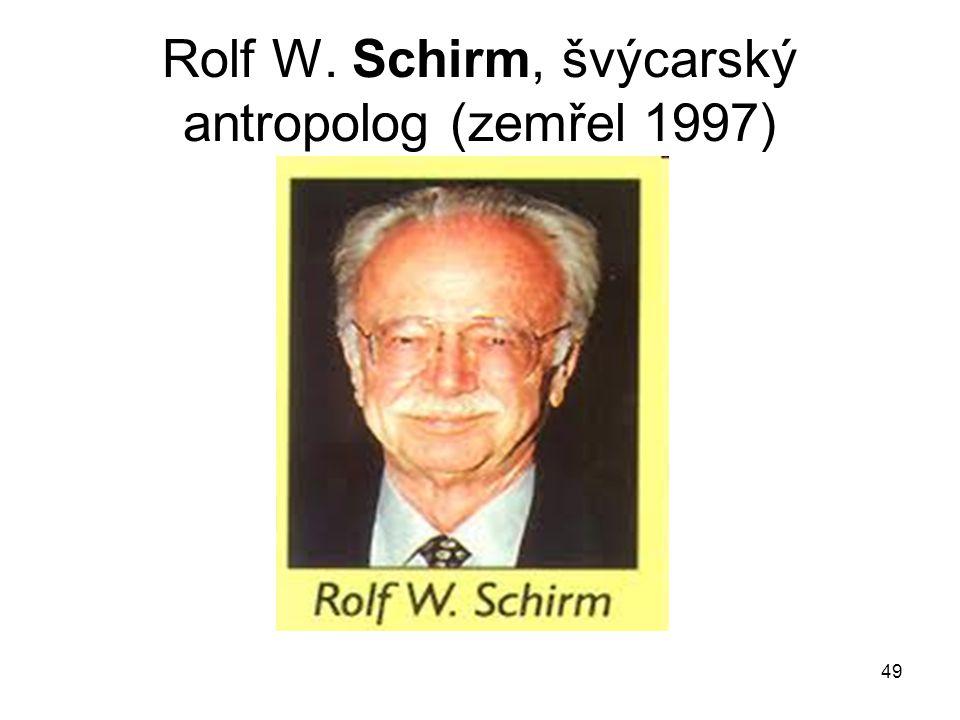 Rolf W. Schirm, švýcarský antropolog (zemřel 1997)
