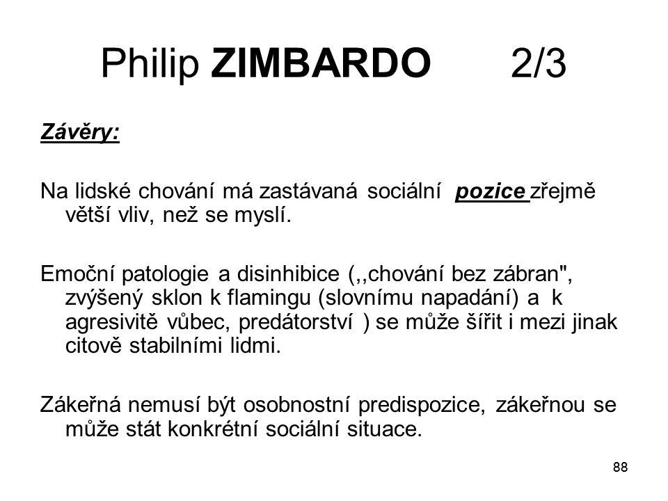 Philip ZIMBARDO 2/3 Závěry:
