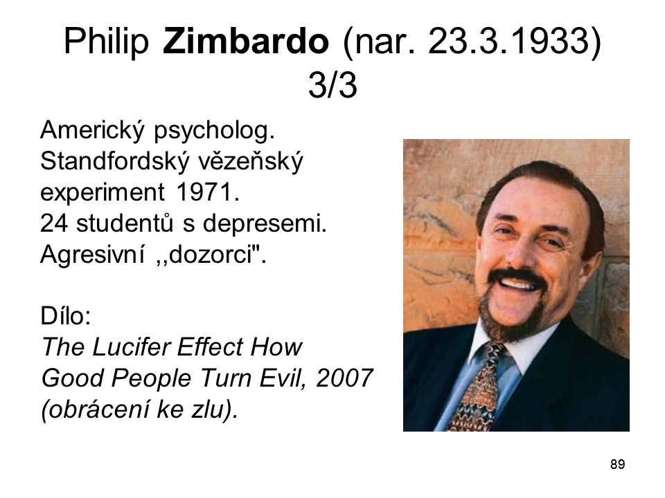 Philip Zimbardo (nar. 23.3.1933) 3/3