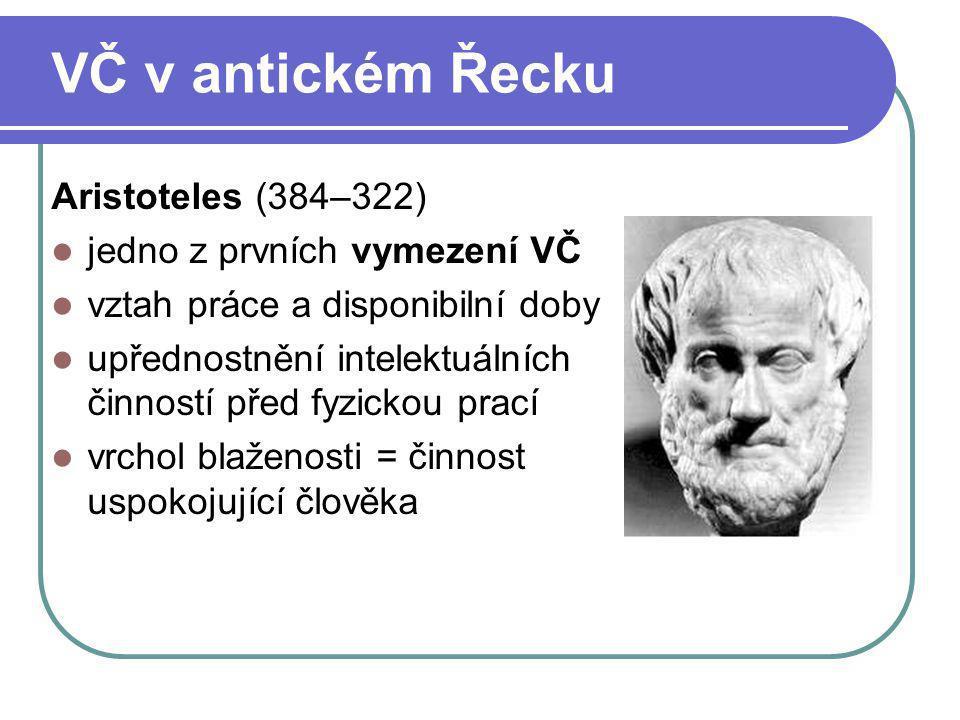 VČ v antickém Řecku Aristoteles (384–322) jedno z prvních vymezení VČ