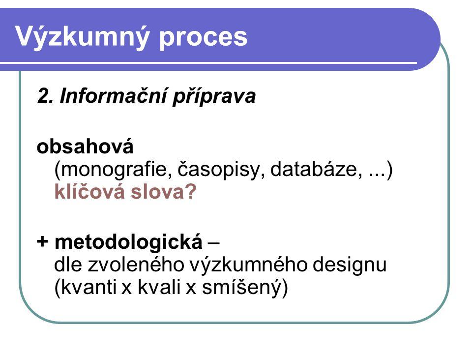 Výzkumný proces 2. Informační příprava