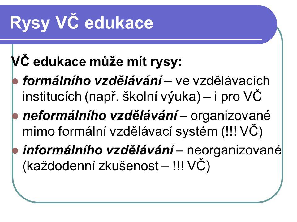 Rysy VČ edukace VČ edukace může mít rysy:
