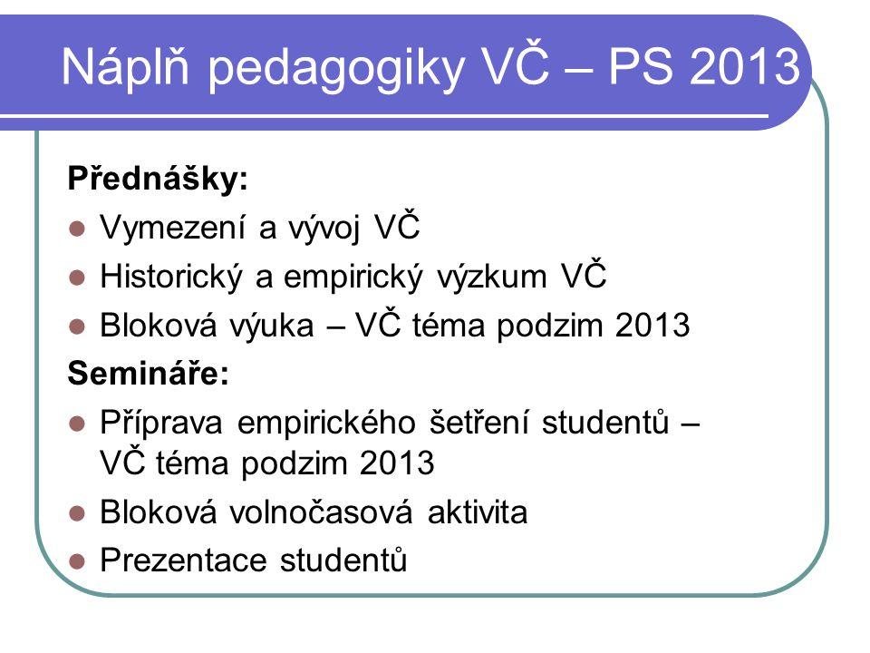 Náplň pedagogiky VČ – PS 2013