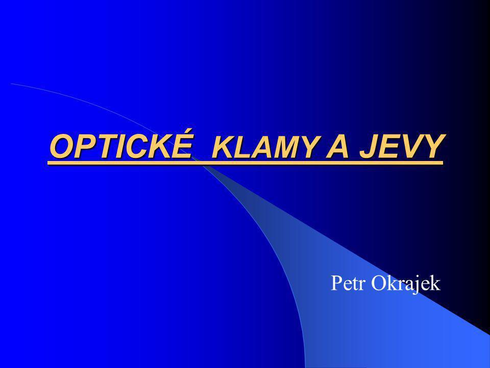 OPTICKÉ KLAMY A JEVY Petr Okrajek