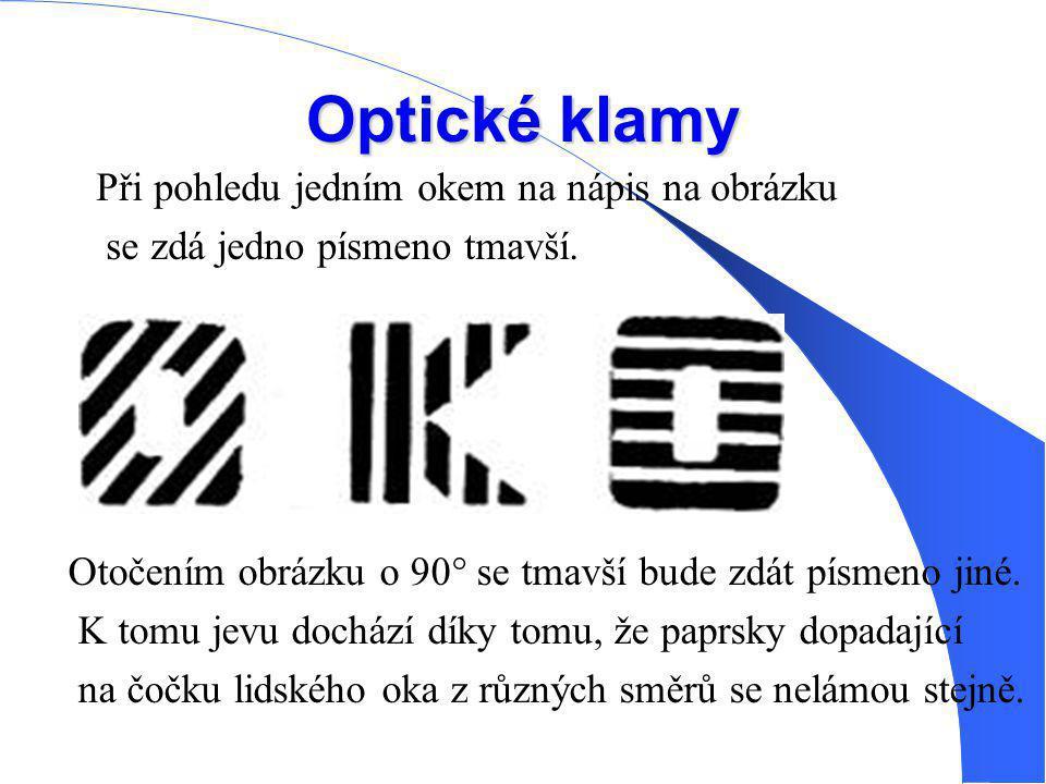 Optické klamy Při pohledu jedním okem na nápis na obrázku