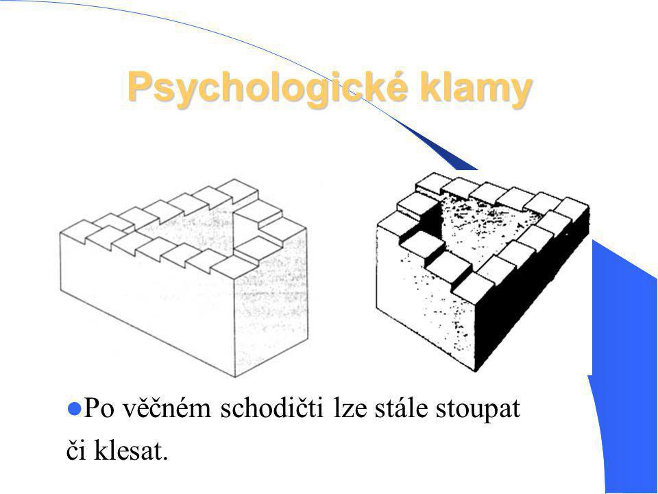 Psychologické klamy Po věčném schodičti lze stále stoupat či klesat.