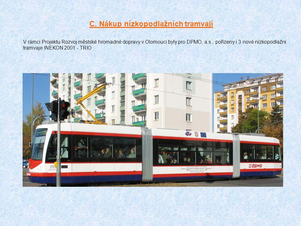 C. Nákup nízkopodlažních tramvají