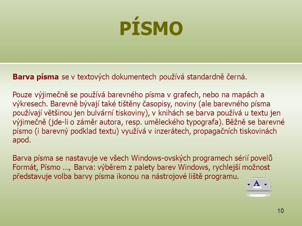 PÍSMO Barva písma se v textových dokumentech používá standardně černá.