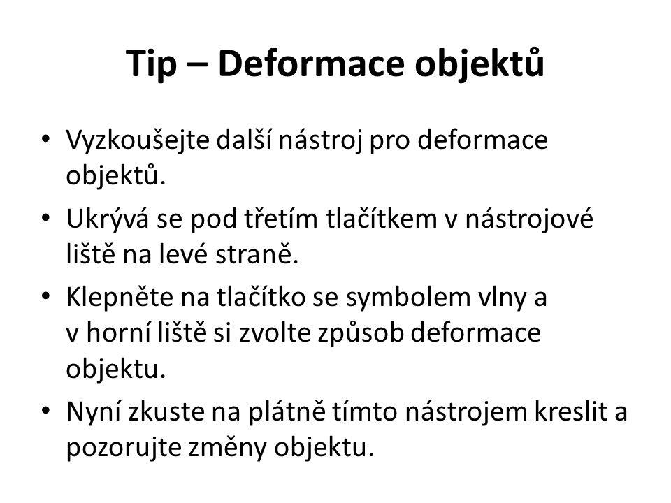 Tip – Deformace objektů