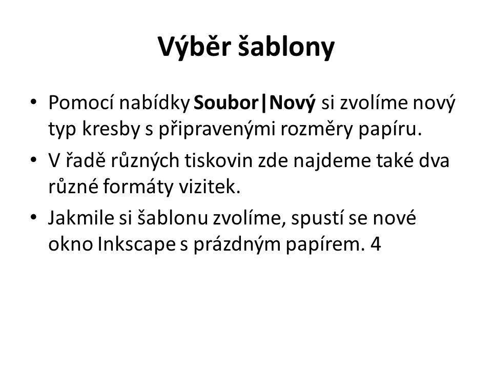 Výběr šablony Pomocí nabídky Soubor|Nový si zvolíme nový typ kresby s připravenými rozměry papíru.