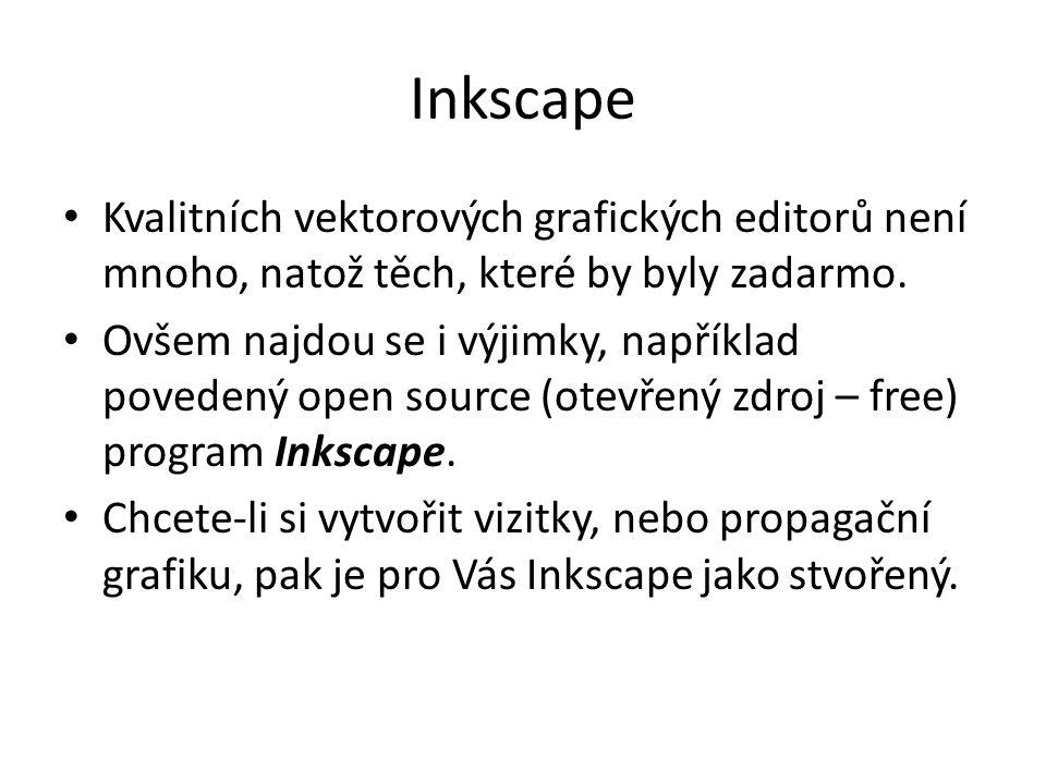Inkscape Kvalitních vektorových grafických editorů není mnoho, natož těch, které by byly zadarmo.