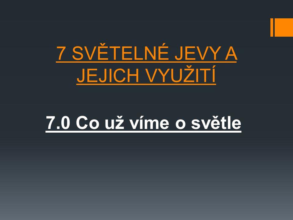 7 SVĚTELNÉ JEVY A JEJICH VYUŽITÍ