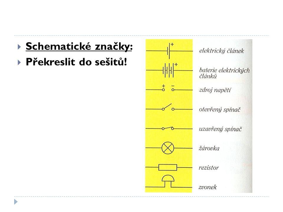 Schematické značky: Překreslit do sešitů!