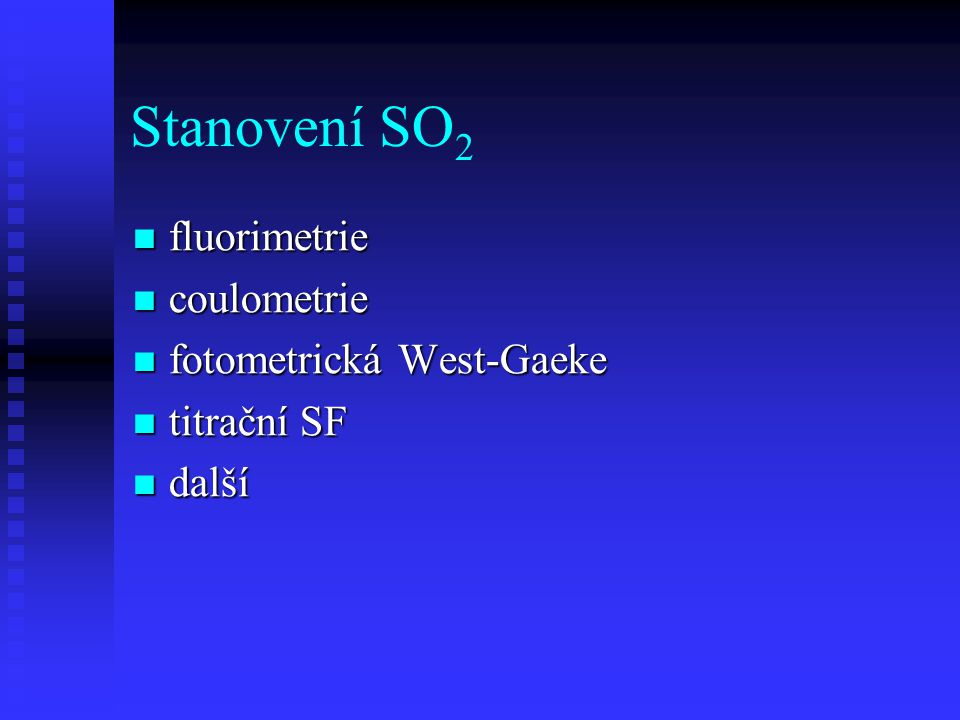 Stanovení SO2 fluorimetrie coulometrie fotometrická West-Gaeke