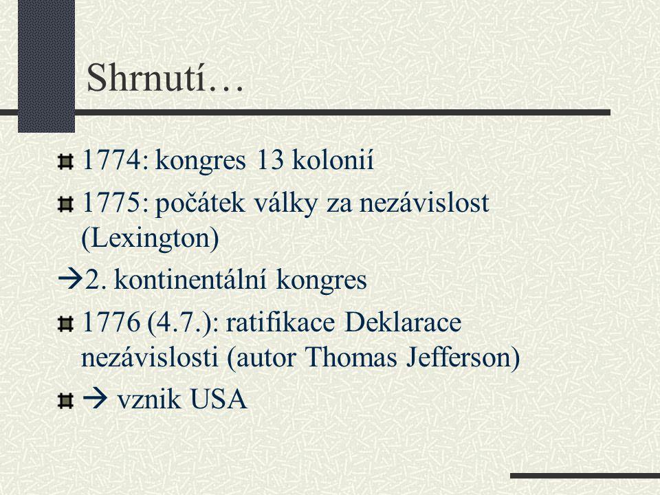Shrnutí… 1774: kongres 13 kolonií