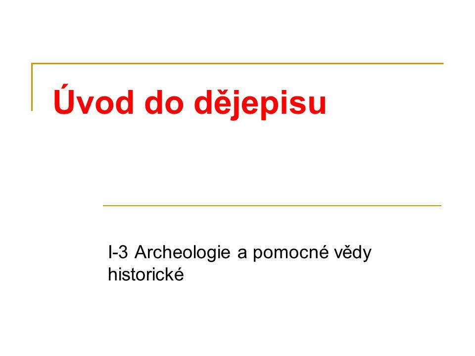 I-3 Archeologie a pomocné vědy historické
