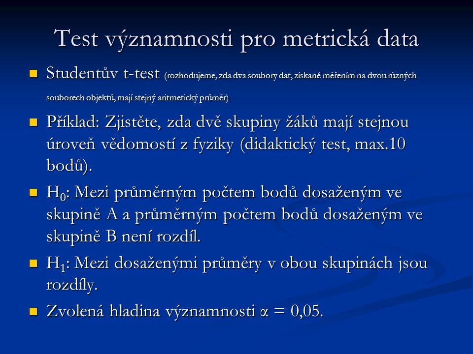 Test významnosti pro metrická data