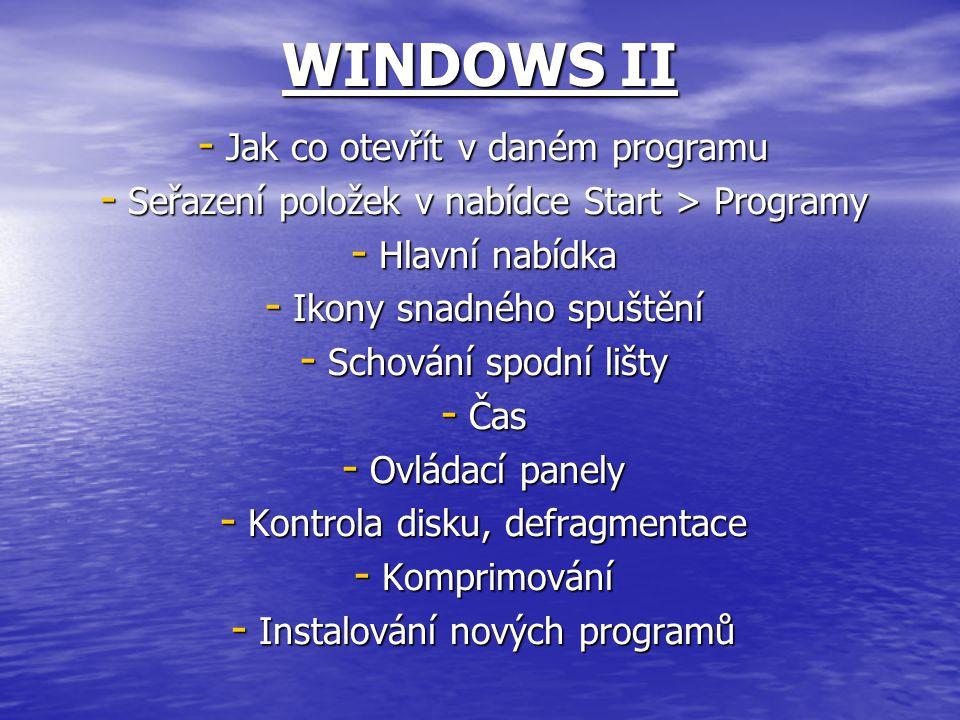 WINDOWS II Jak co otevřít v daném programu