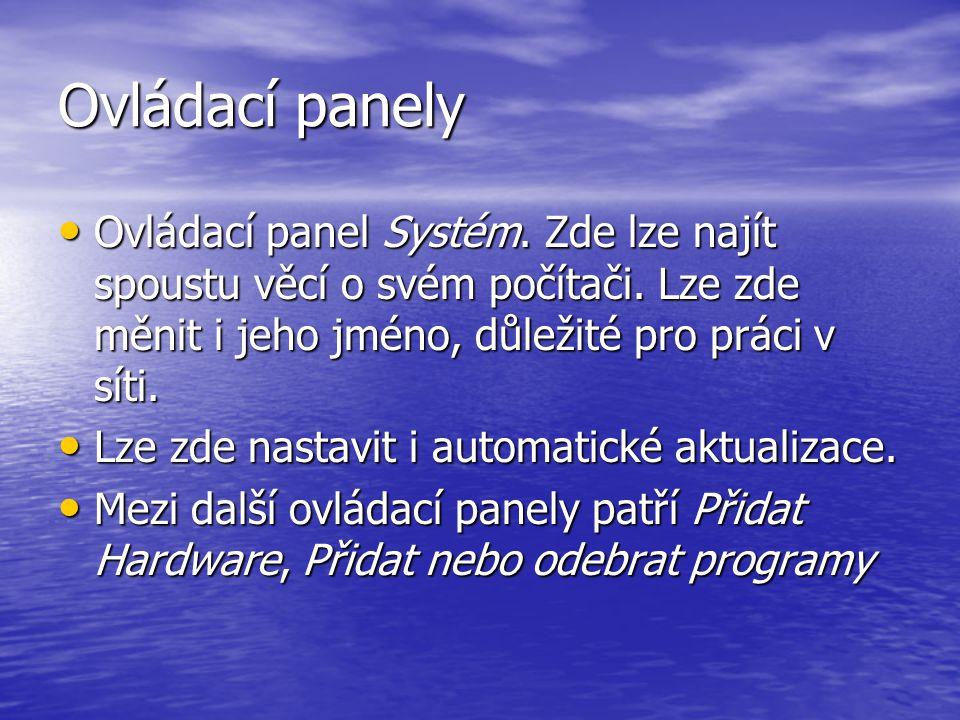 Ovládací panely Ovládací panel Systém. Zde lze najít spoustu věcí o svém počítači. Lze zde měnit i jeho jméno, důležité pro práci v síti.