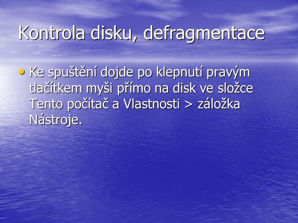 Kontrola disku, defragmentace