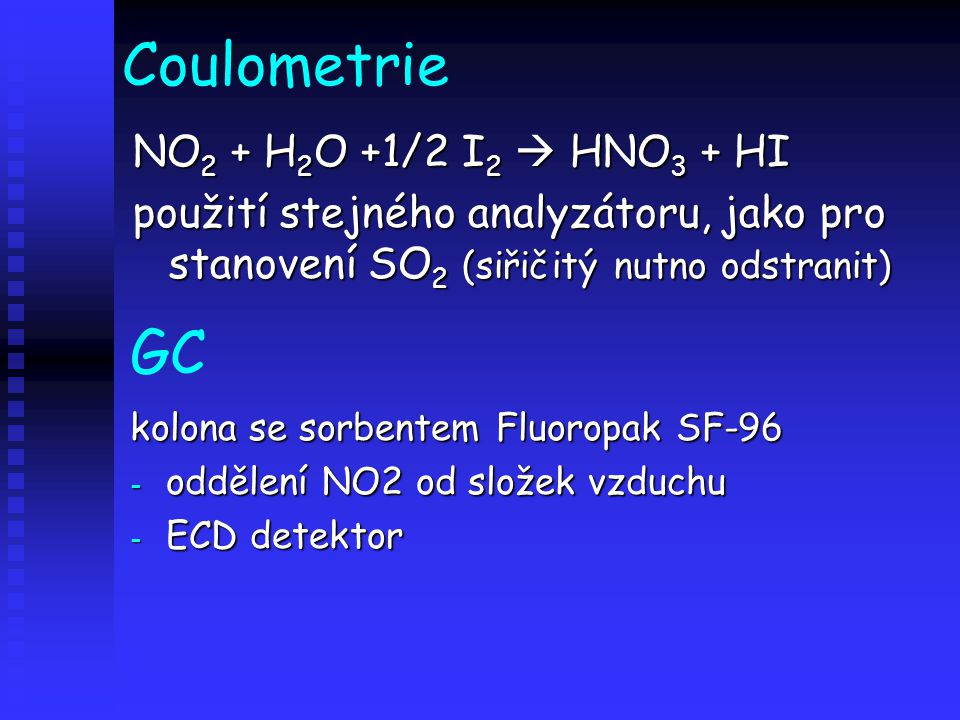 Coulometrie GC NO2 + H2O +1/2 I2  HNO3 + HI