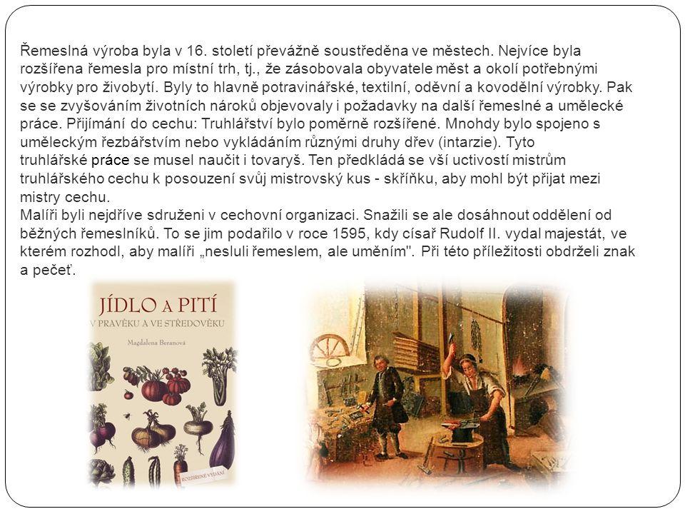 Řemeslná výroba byla v 16. století převážně soustředěna ve městech