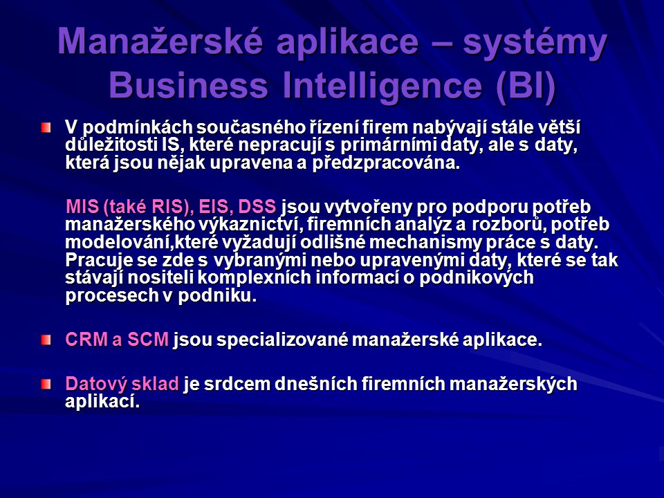 Manažerské aplikace – systémy Business Intelligence (BI)
